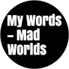 my words mad worlds contenus éditoriaux et promotionnels